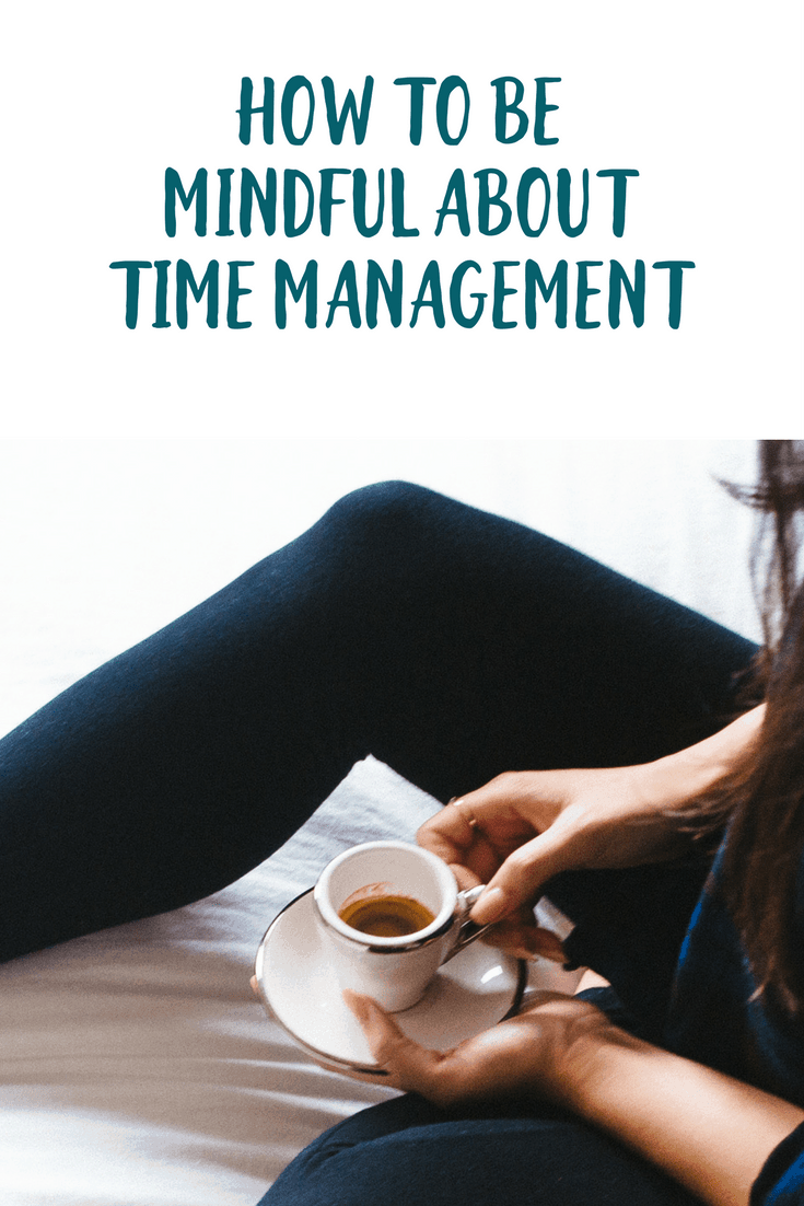 Being mindful makes you more aware. So why not apply that to time managment? Here are 7 tips to help you become mindful about time management.