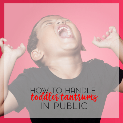 Top Tips for Dealing with Toddler Temper Tantrums