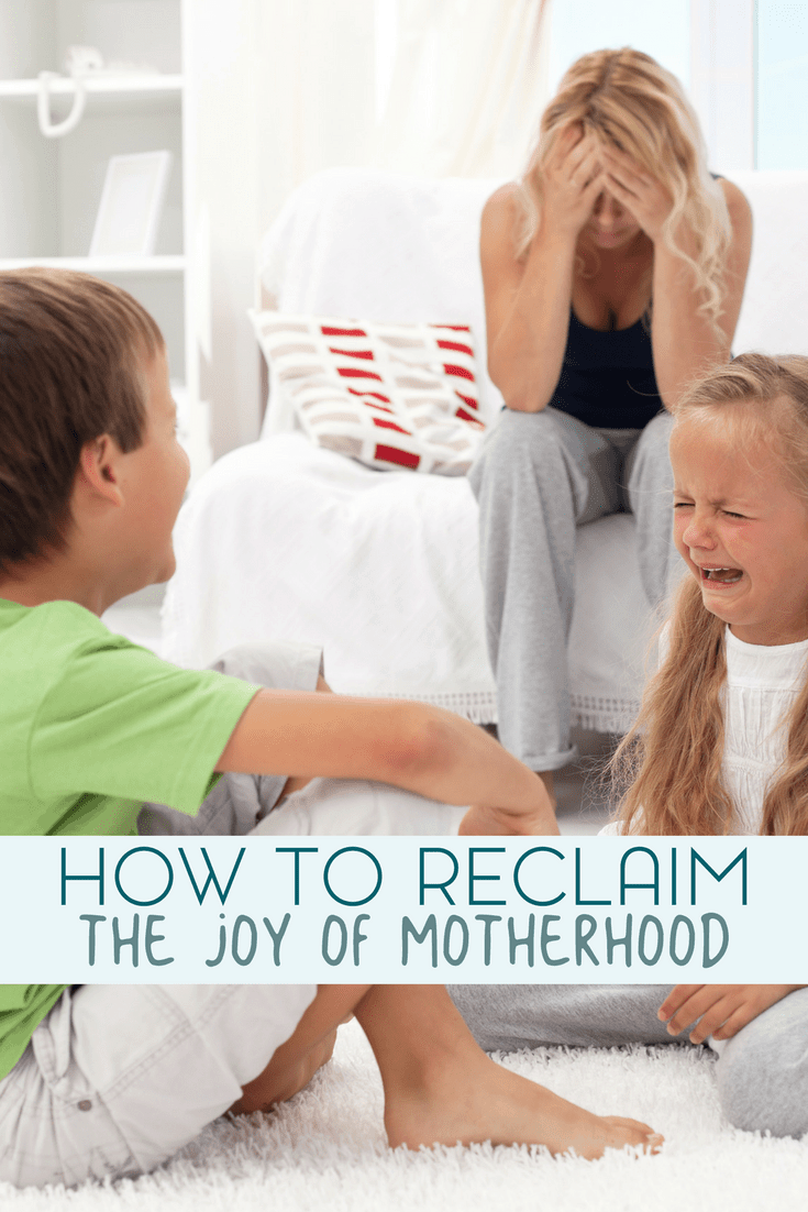 Being a mom can be stressful. Especially when it seems that there's never a break. Here's how to reclaim the joy in motherhood.