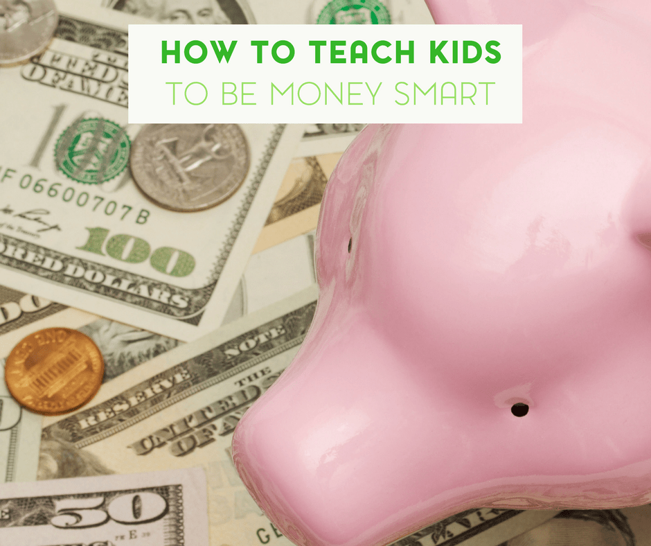 How to Teach Your Kids to Be Money Smart 2