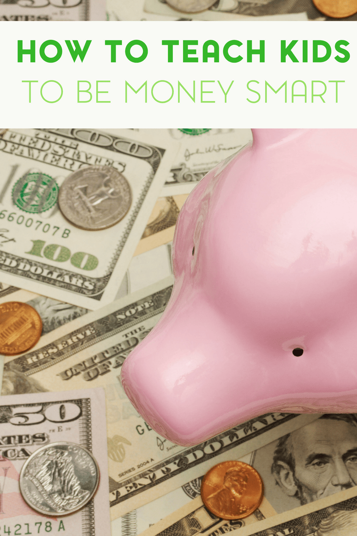 Being money smart isn't something that always comes naturally. Here are a few ways to teach your kids to be money smart.