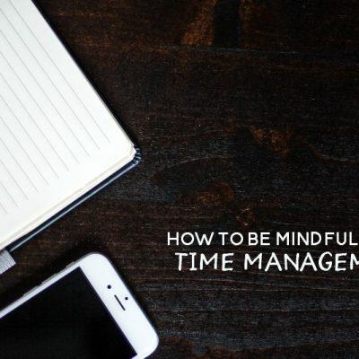 Mindful Time Management Tips