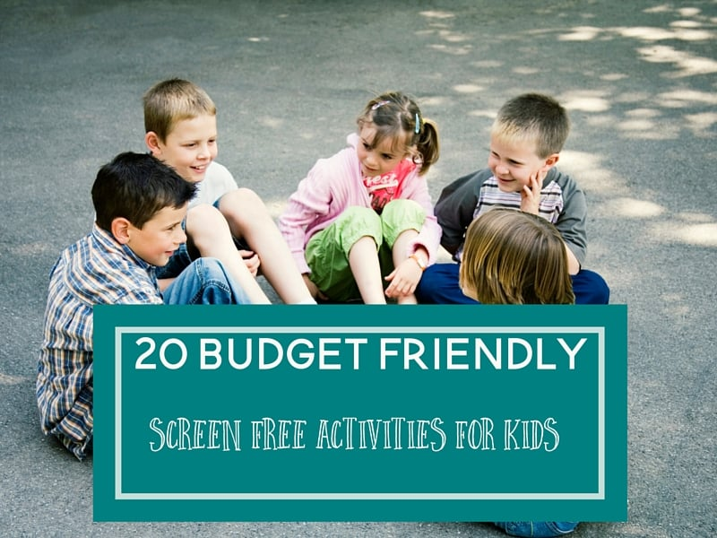 "Tired of hearing ""I'm bored"" from your kids? Trye one of these 20 budget friendly screen free activities."