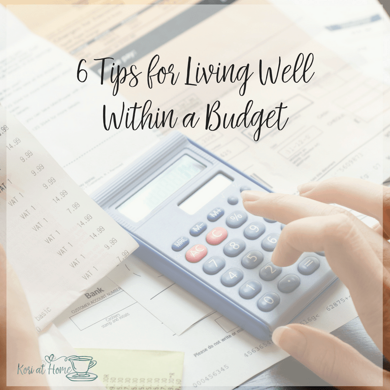 6 Tips for Living Well Within a Budget 1