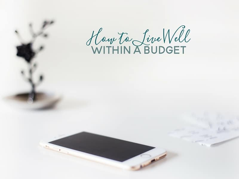 Many may think that living within a budget is confining and restricting. And while this may be somewhat true, it is entirely possible to live well within a budget.