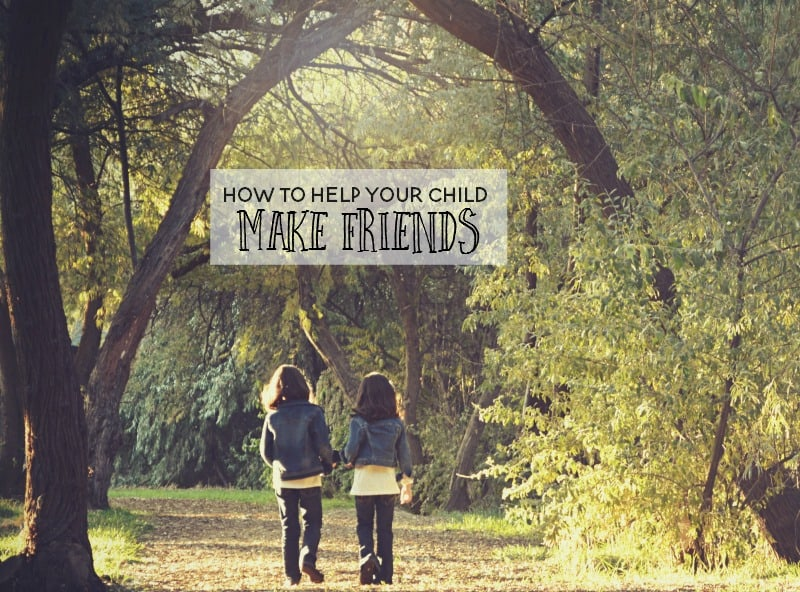 Making friends is a key social skill but it doesn't always come easy. Here are a few ways to help your child make friends