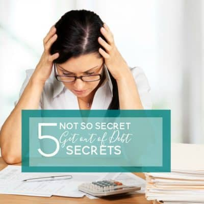 5 Easy Get Out of Debt Secrets