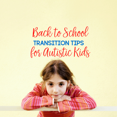 Back to School Transition Tips for Autistic Kids