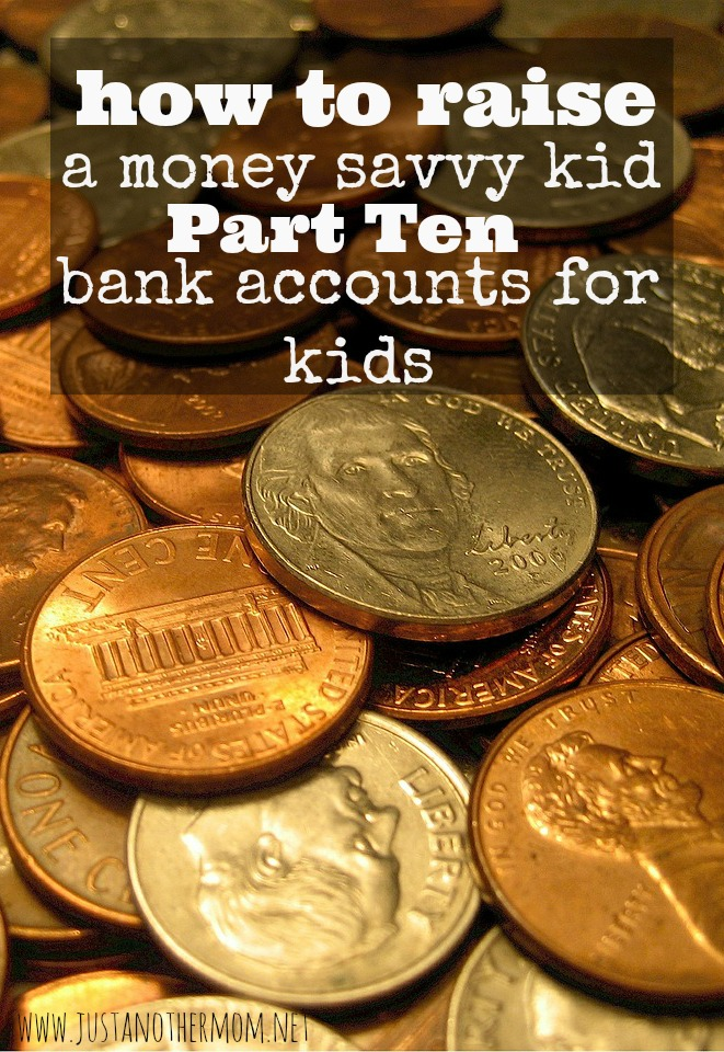 In this final part of how to raise a money savvy kid, we're going to talk about bank accounts for kids.