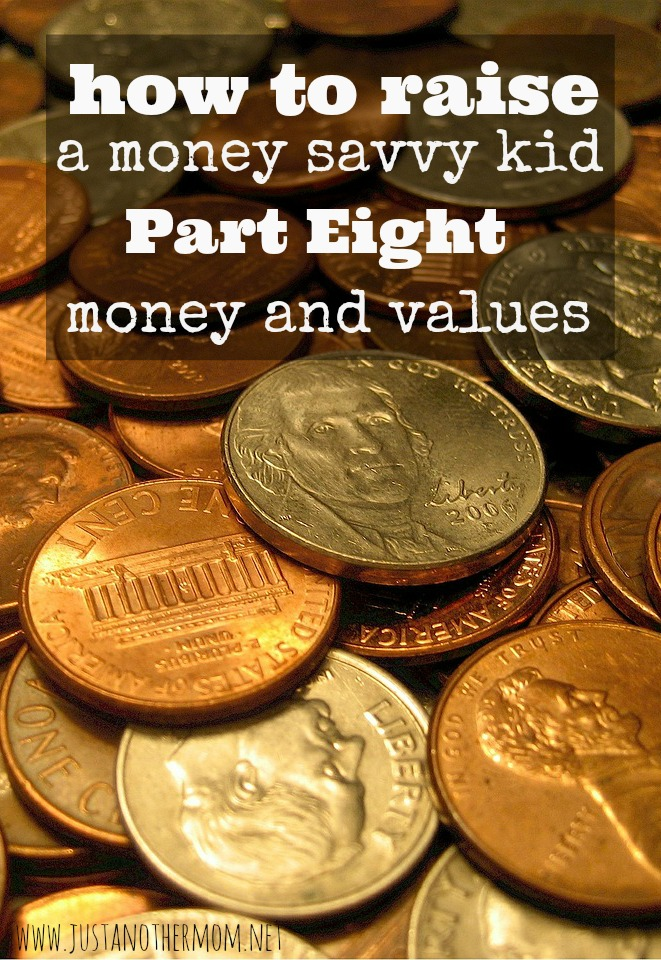 Next up in our series of how to raise a money savvy kid, we're going to talk about money and values. It's important for kids to learn about the value of money.