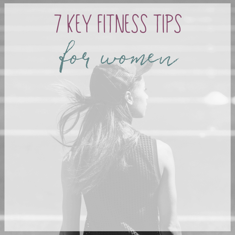 Fitness is different for men and women- it's true. Here are 7 key fitness tips for women who are wanting to get in shape.