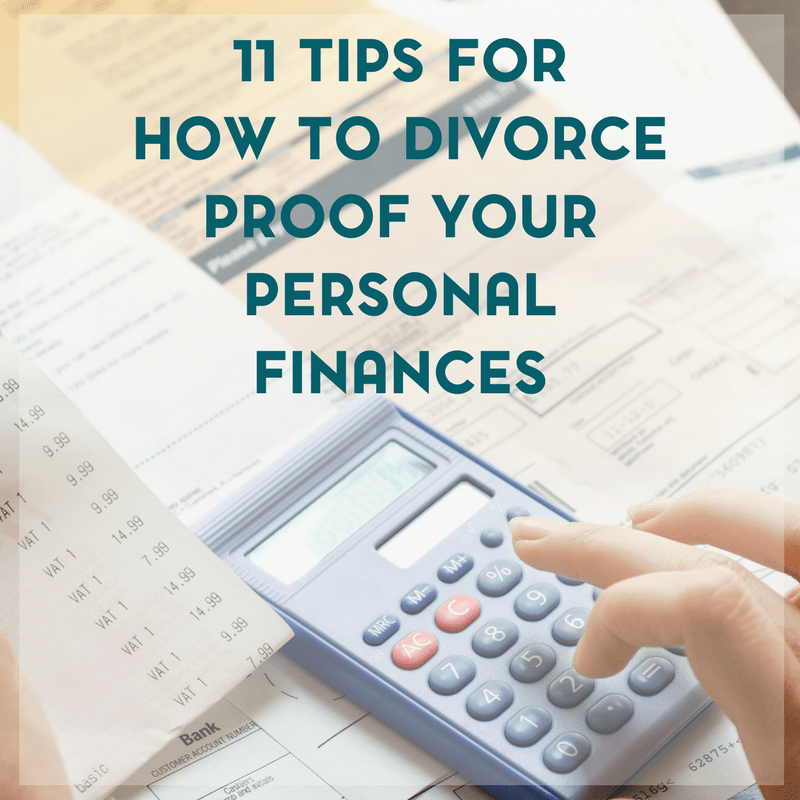 11 Tips for How To Divorce Proof Your Personal Finances 2