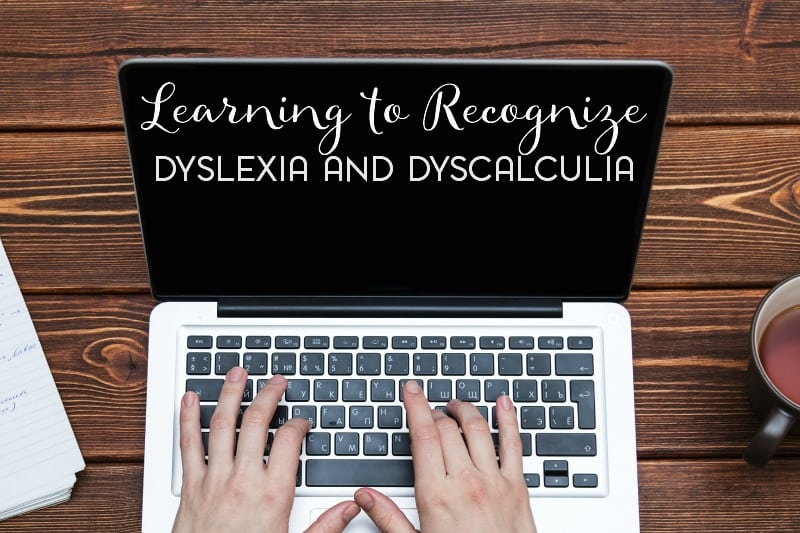 How to Identify and Deal with Dyslexia or Dyscalculia