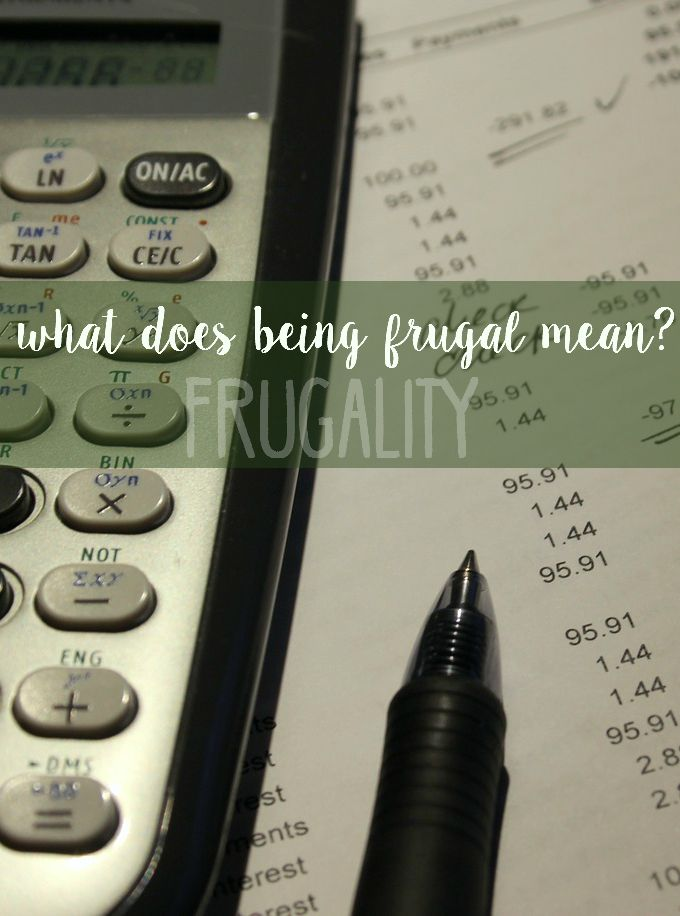 Being frugal an mean many things to many people. What does being frugal mean to you?
