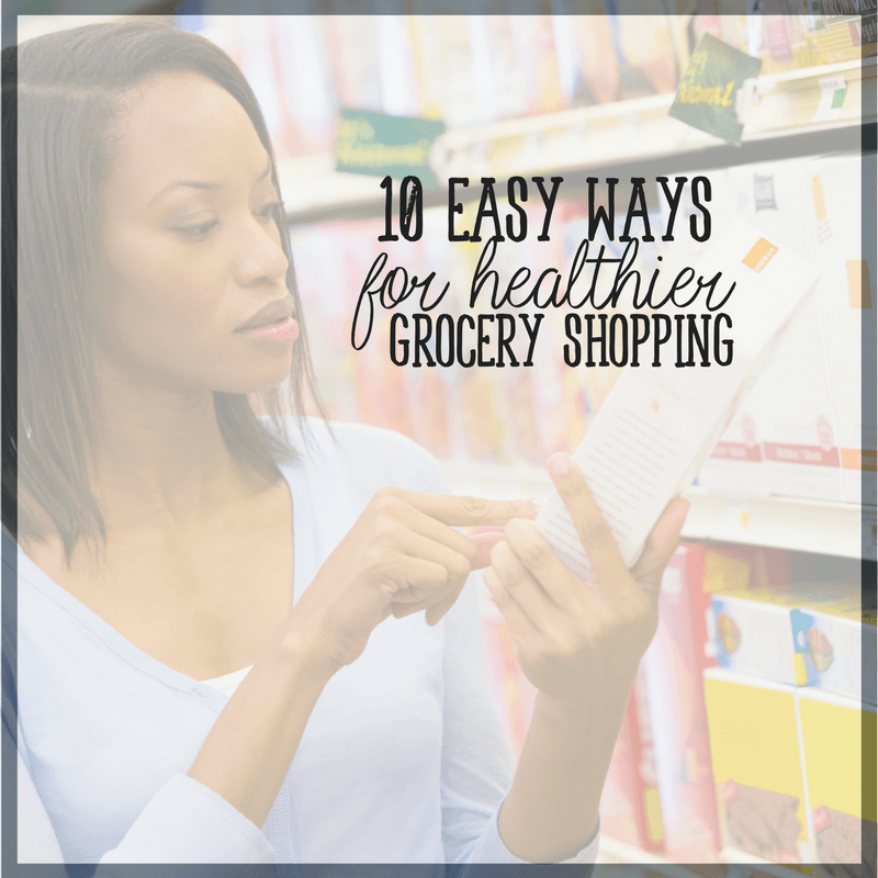 Easy Ways for Healthier Grocery Shopping