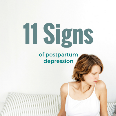 11 Signs and Symptoms of Postpartum Depression