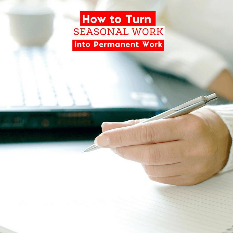 Turn Seasonal Work into Permanent Work