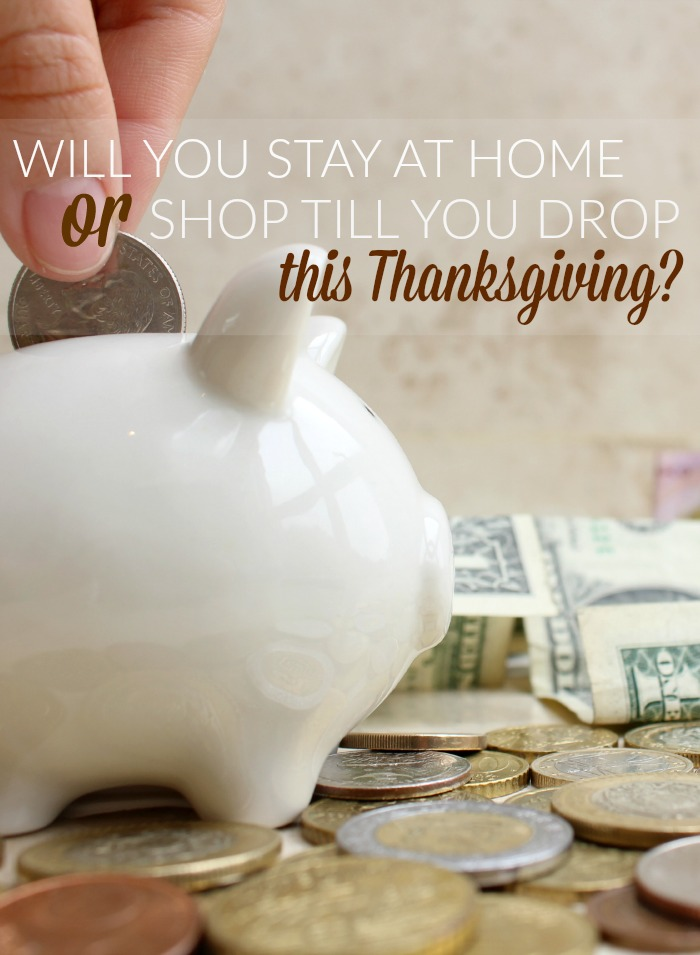 With Thanksgiving shopping choices abound, what will you do over Thanksgiving weekend?