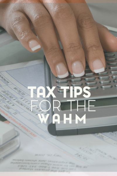 Tax Tips for Work at Home Moms
