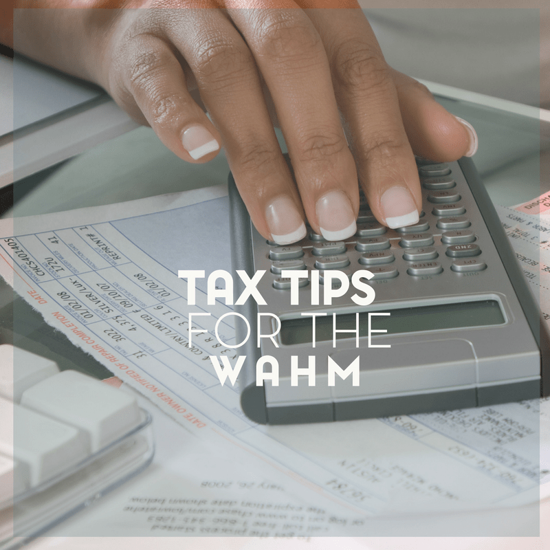 Tax Tips for Work at Home Moms 1