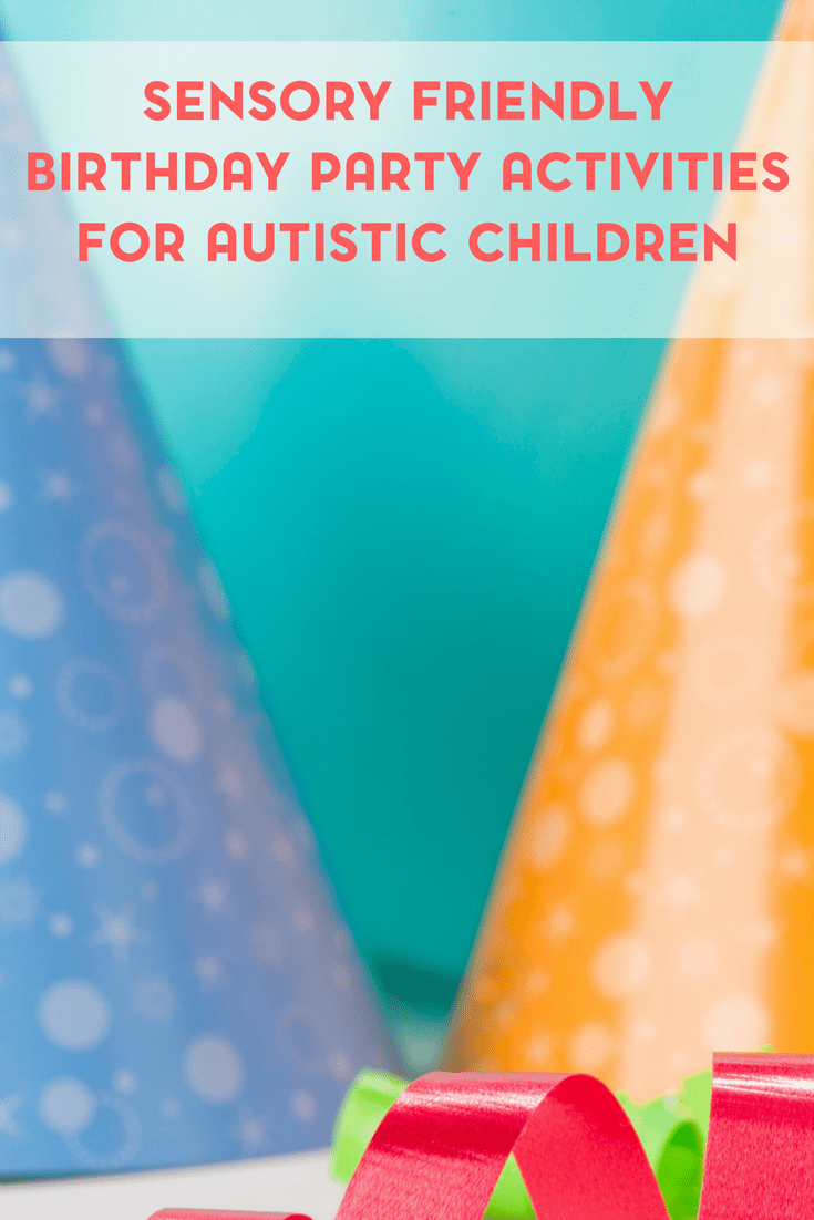 Sensory Friendly Birthday Party Activities for Children with Autism 2