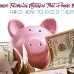 Financial mistakes are more common than you think. Here are just a few common financial mistakes and some tips for how to avoid them.