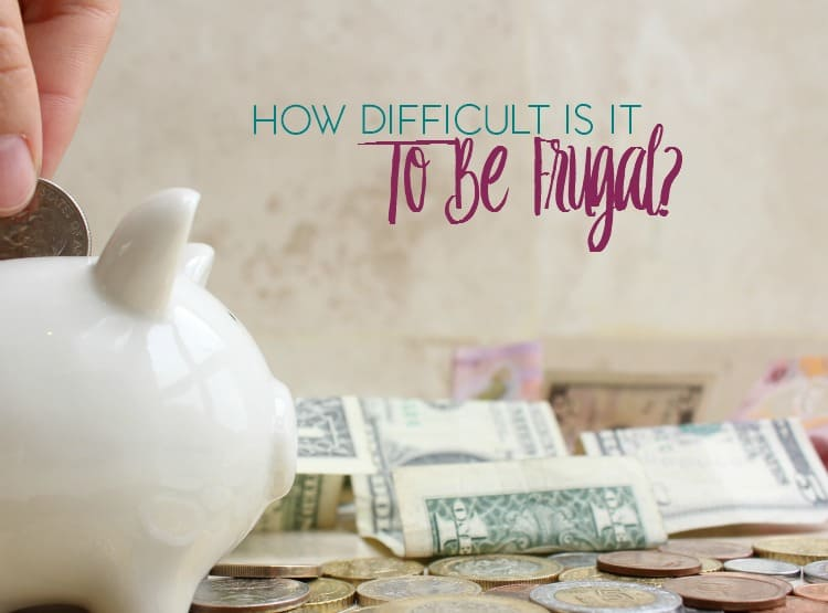 how difficult is it to be frugal