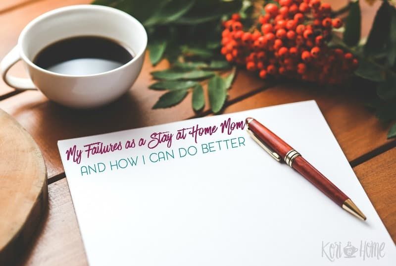 my failures as a stay at home mom and how I can do better