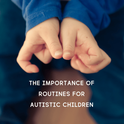 Why Routines are Important for Autistic Children