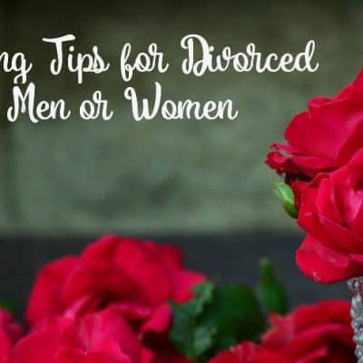 Choosing Love: Dating Tips for Divorced Men or Women