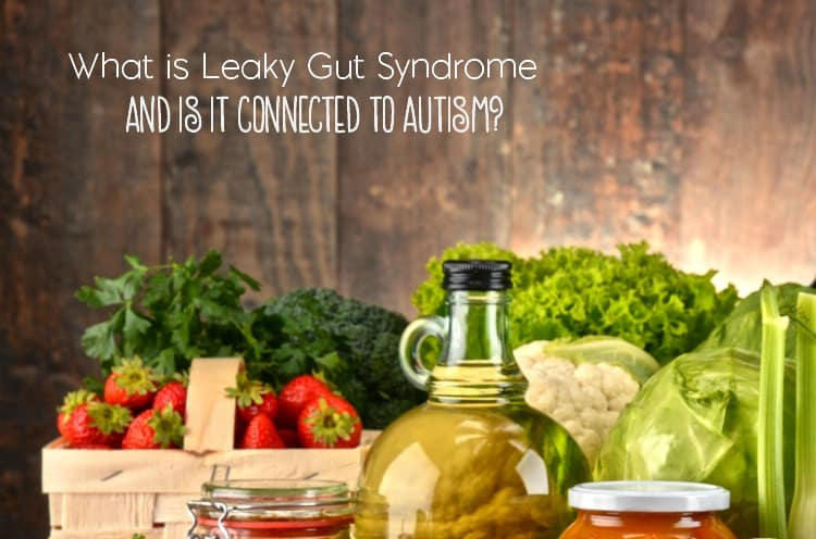 Have you heard of leaky gut syndrome and it's possible connection to autism? How do you even begin to treat leaky gut syndrome?