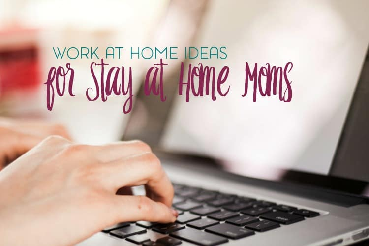 Work At Home Ideas For Moms With Minimal Start Up Cost