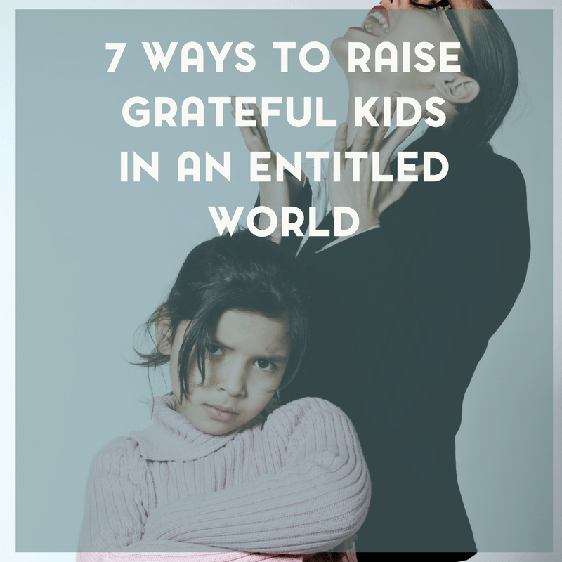 How to Raise Kids Who Are Grateful and Not Entitled 1