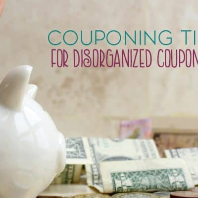Couponing Tips for the Disorganized Couponer