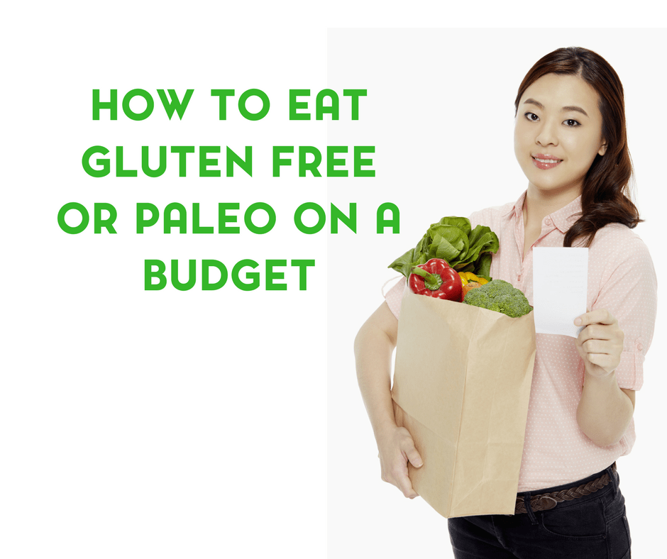 How to Eat Gluten Free or Paleo on a Budget 2