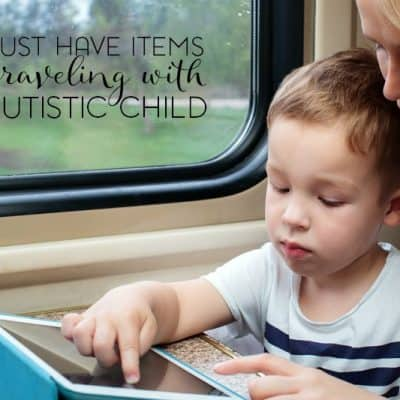 My Must Have Items for Traveling with an Autistic Child