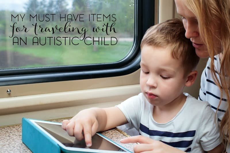 If you're planning a vacation with your autistic child, you already know how intimidating the thought can be. Here are my must have items for traveling with an autistic child. What are yours?