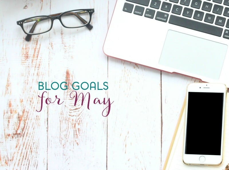 blog goals for may