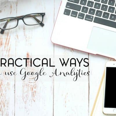 Practical Ways to Grow Your Blog with Google Analytics