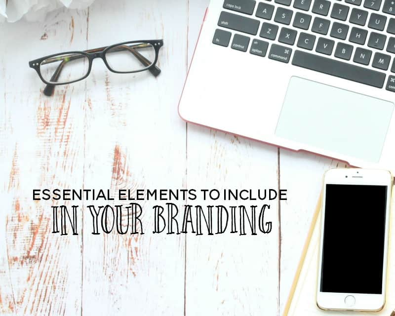 7 Essential Elements to Include for a Memorable Brand