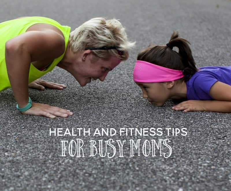 Essential Health and Fitness Tips for Busy Moms