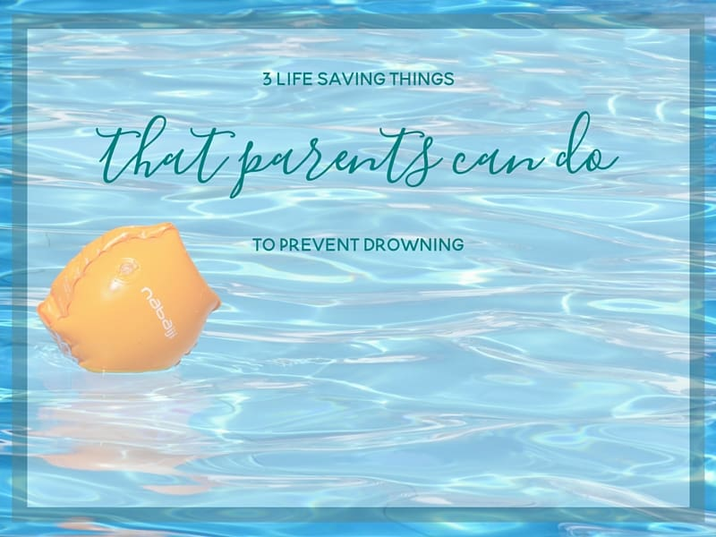 Drowning is the #1 cause of injury related death in children under the age of 4. Here are 3 life saving things that parents can do to prevent drowning.