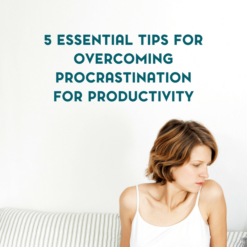 5 Essential Tips to Overcome Procrastination for Better Productivity