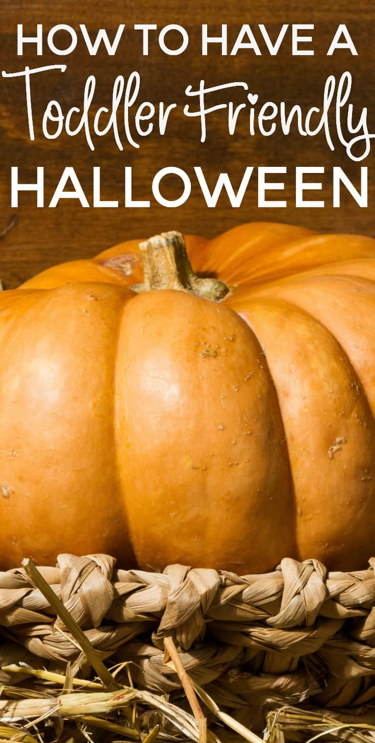 Halloween can be a frightening time of year for babies and toddlers. Here's how to have a toddler friendly Halloween.