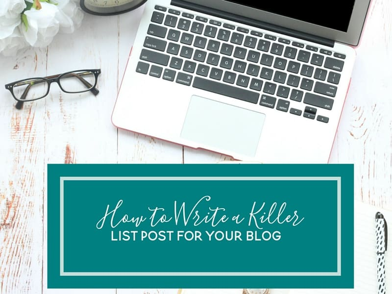How to Write a Killer List Post for Your Blog