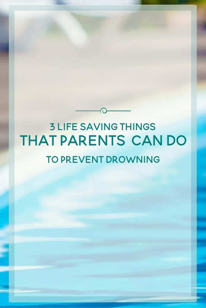 lifesaving things parents can do to prevent drowning