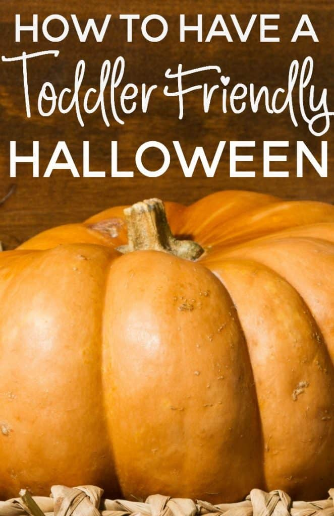 Halloween can be a frightening holiday for toddlers. Here's how to have a toddler friendly Halloween.