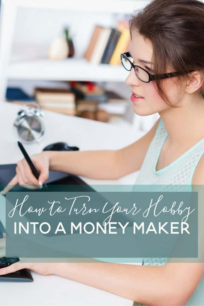 turning your hobby into a money maker