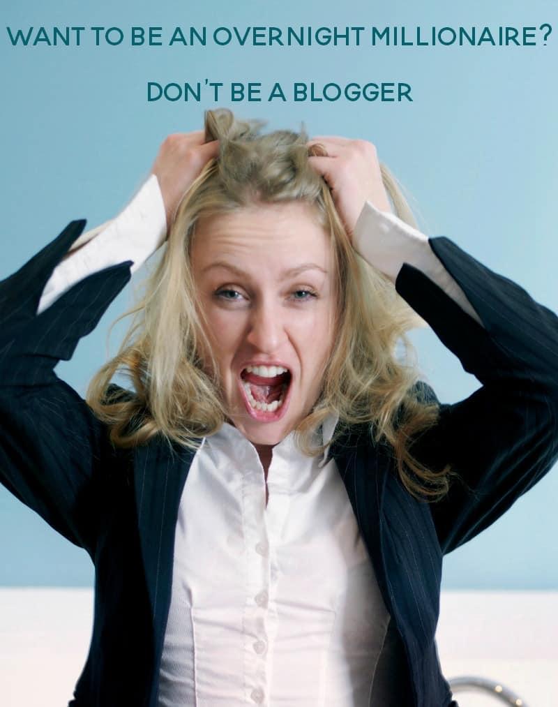 blogging is not a get rich quick scheme