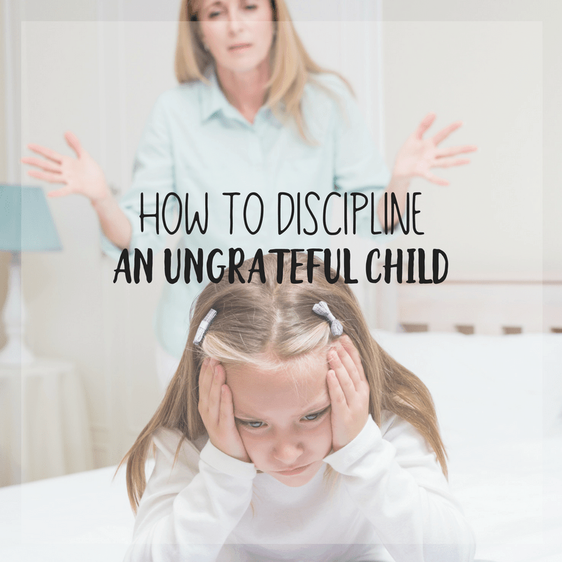 How to Effectively Discipline an Ungrateful Child 8